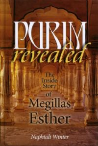 Purim Revealed: The Inside Story of Megillas Esther