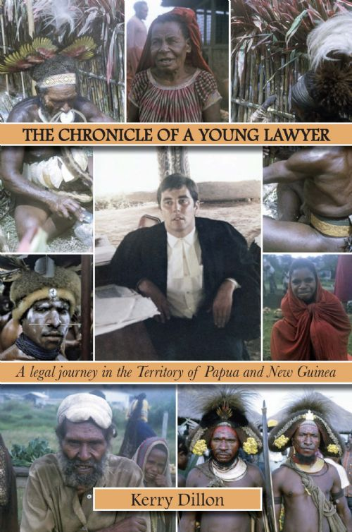 The Chronicle of a Young Lawyer: A legal journey in the Territory of Papua and New Guinea