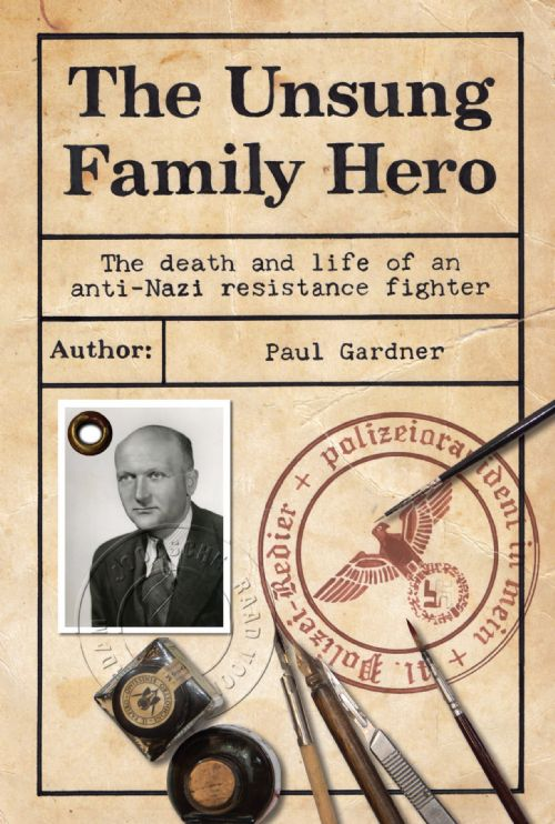 The Unsung Family Hero: The death and life of an anti-Nazi resistance fighter