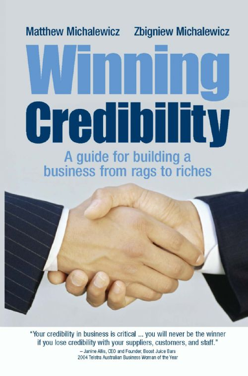 Winning Credibility: A guide for building a business from rags to riches (Hard Cover)