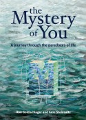 The Mystery of You: A journey through the paradoxes of life
